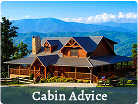Gatlinburg Cabin Advice